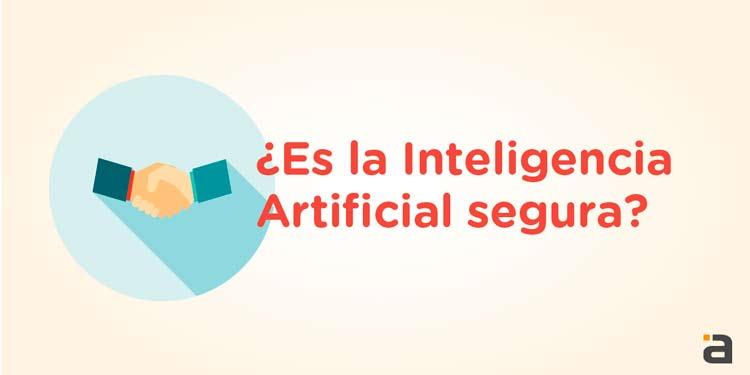 ¿Es Segura la Inteligencia Artificial?